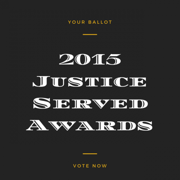Your Ballot for 2015 Justice Served Awards