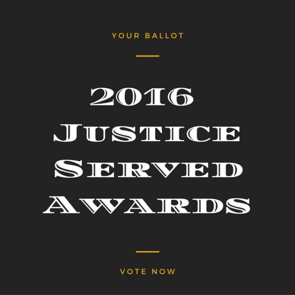 Your Ballot for 2016 Justice Served Awards