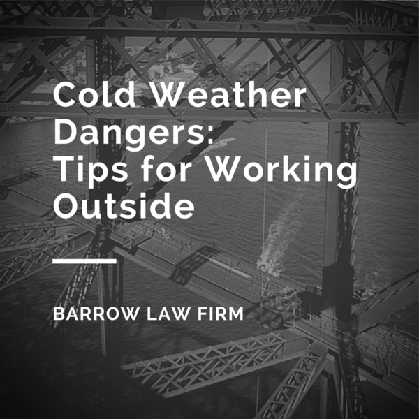 Cold Weather Dangers- Tips for Working